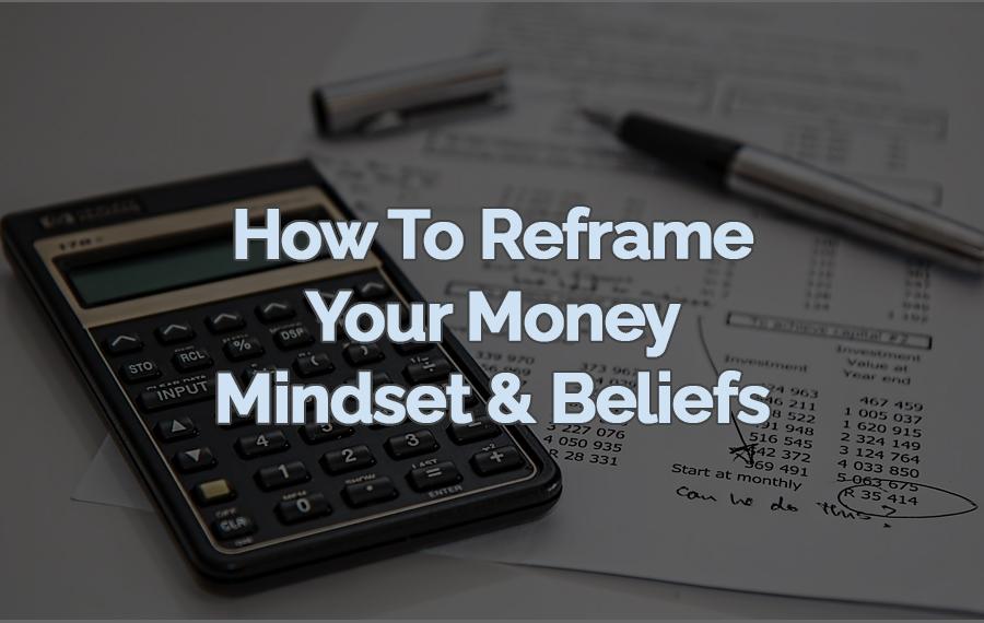 Reframe Your Money Beliefs